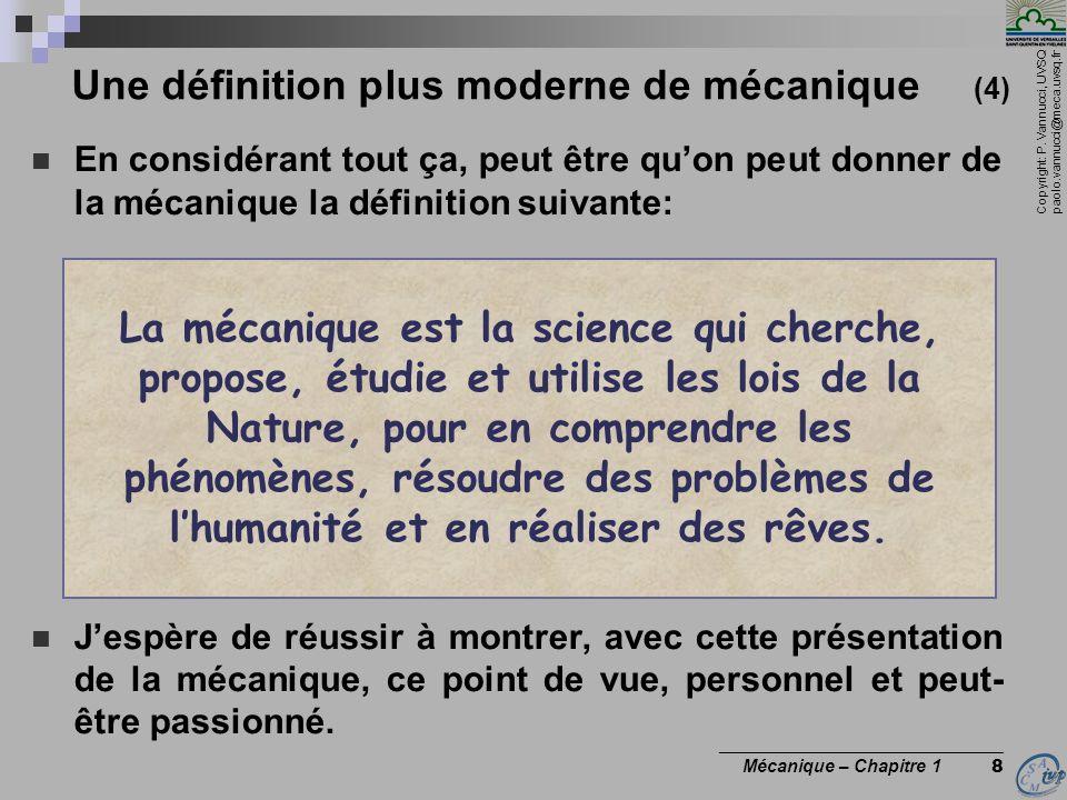 Copyright: P. Vannucci, UVSQ paolo.vannucci@meca.uvsq.fr ________________________________ Mécanique – Chapitre 1 8 Une définition plus moderne de méca