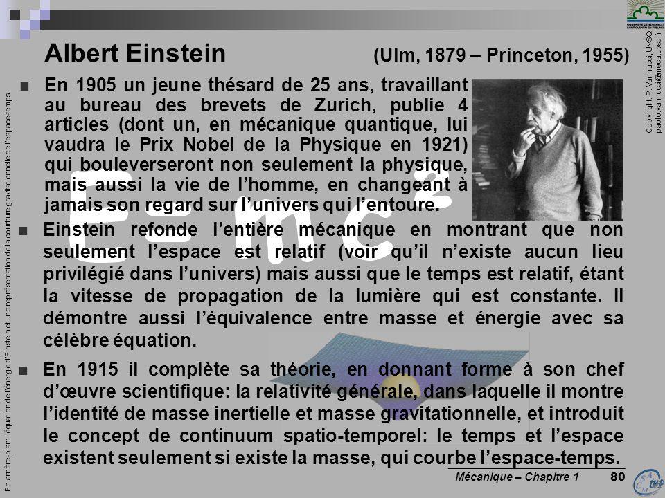 Copyright: P. Vannucci, UVSQ paolo.vannucci@meca.uvsq.fr ________________________________ Mécanique – Chapitre 1 80 Albert Einstein (Ulm, 1879 – Princ