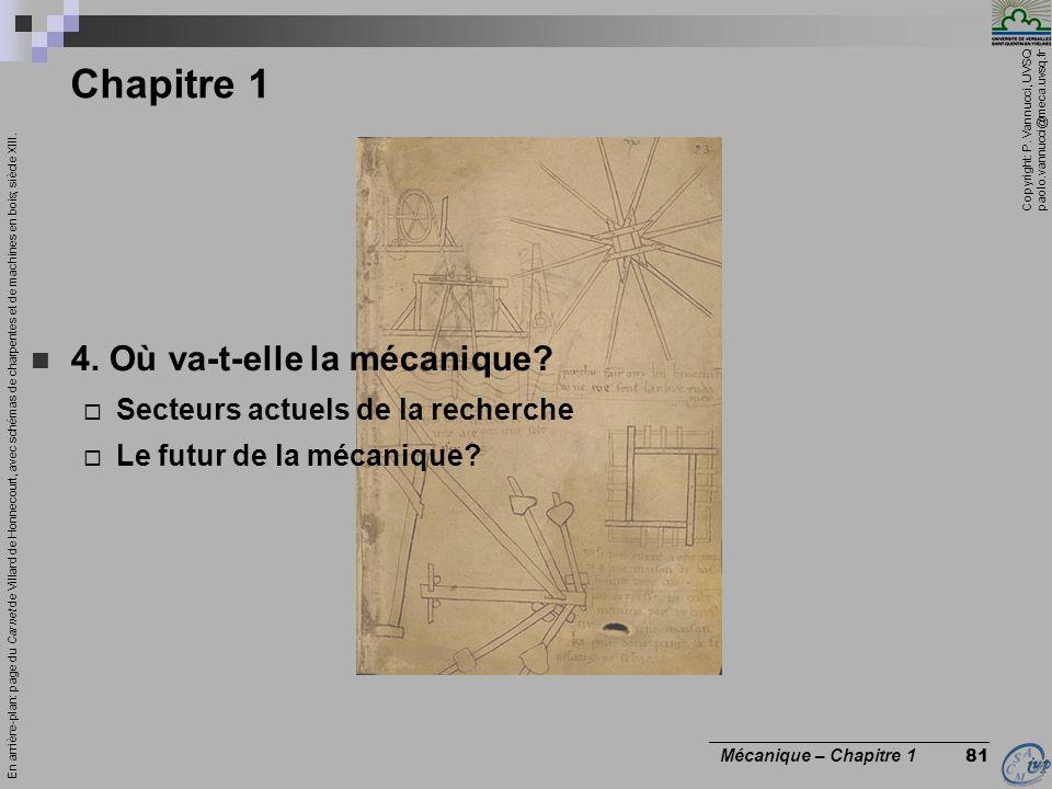 Copyright: P. Vannucci, UVSQ paolo.vannucci@meca.uvsq.fr ________________________________ Mécanique – Chapitre 1 81 Chapitre 1 4. Où va-t-elle la méca