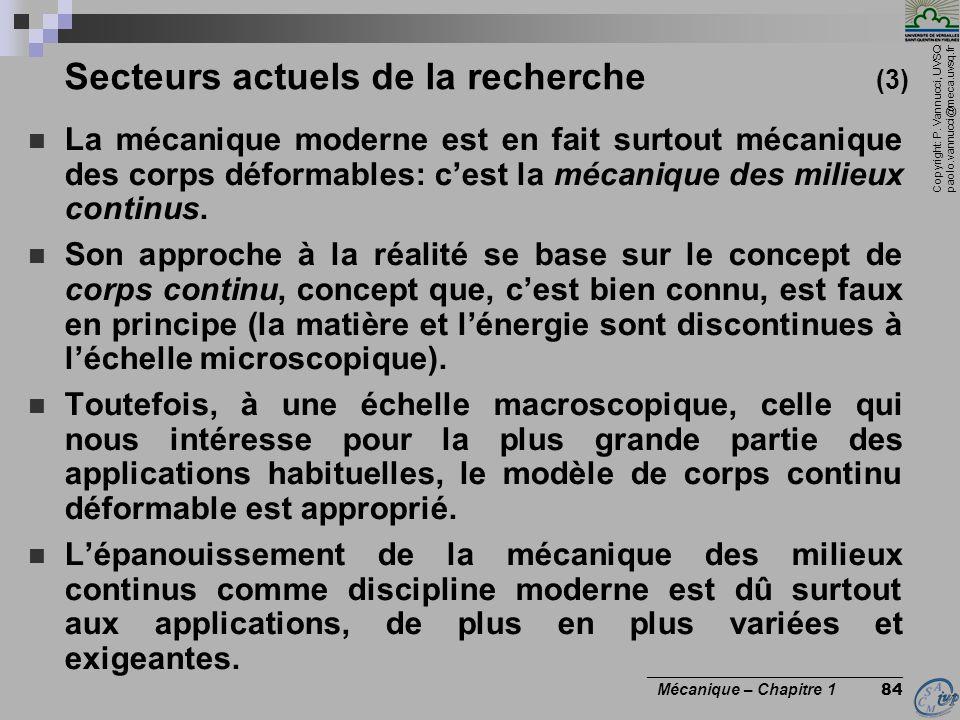 Copyright: P. Vannucci, UVSQ paolo.vannucci@meca.uvsq.fr ________________________________ Mécanique – Chapitre 1 84 Secteurs actuels de la recherche (