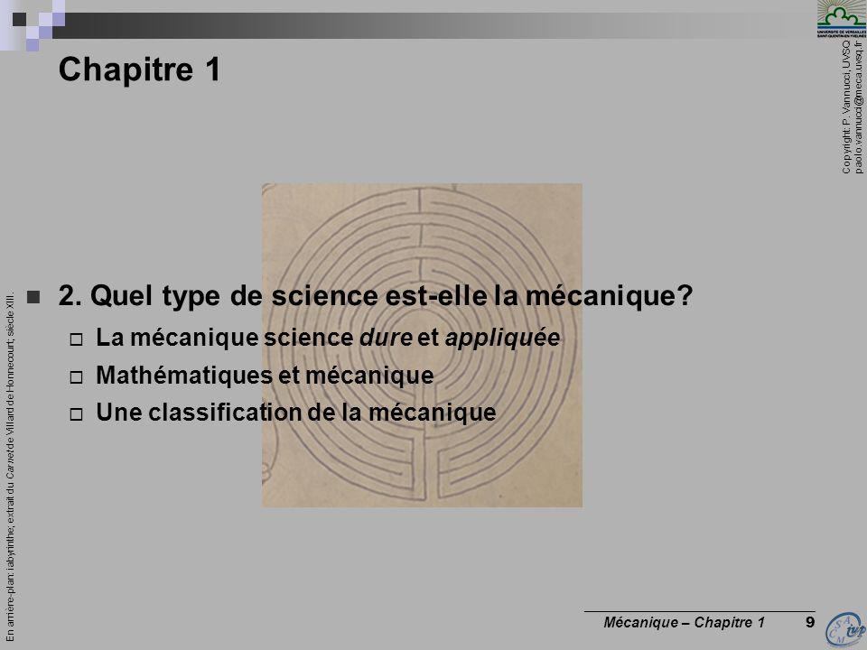 Copyright: P. Vannucci, UVSQ paolo.vannucci@meca.uvsq.fr ________________________________ Mécanique – Chapitre 1 9 Chapitre 1 2. Quel type de science