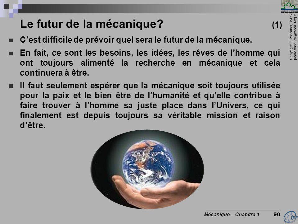 Copyright: P. Vannucci, UVSQ paolo.vannucci@meca.uvsq.fr ________________________________ Mécanique – Chapitre 1 90 Le futur de la mécanique? (1) Cest