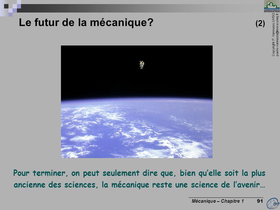 Copyright: P. Vannucci, UVSQ paolo.vannucci@meca.uvsq.fr ________________________________ Mécanique – Chapitre 1 91 Le futur de la mécanique? (2) Pour