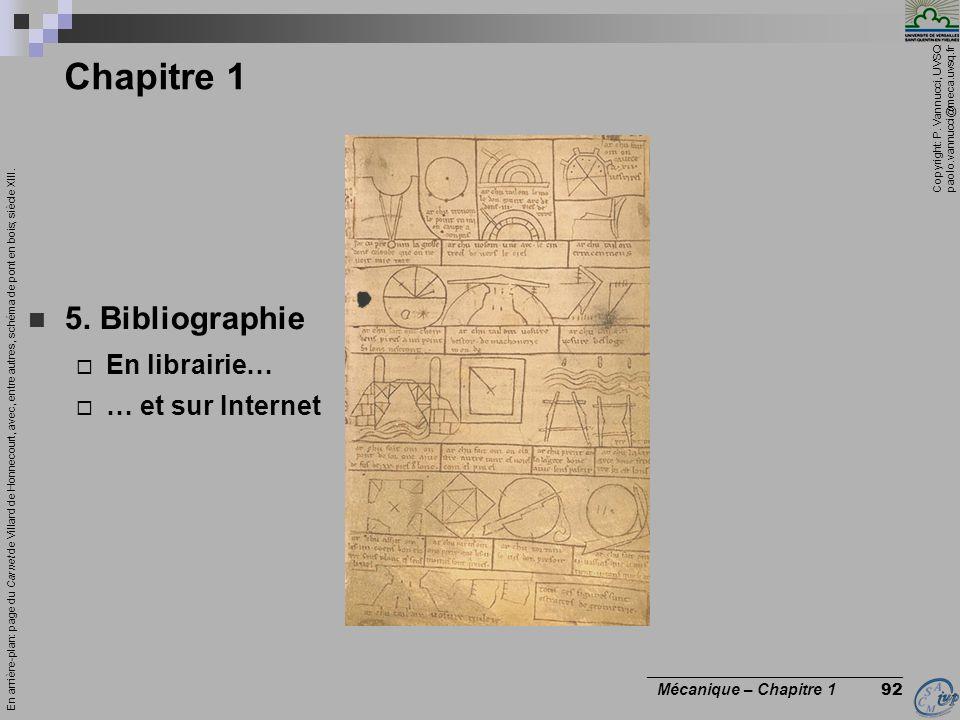 Copyright: P. Vannucci, UVSQ paolo.vannucci@meca.uvsq.fr ________________________________ Mécanique – Chapitre 1 92 Chapitre 1 5. Bibliographie En lib
