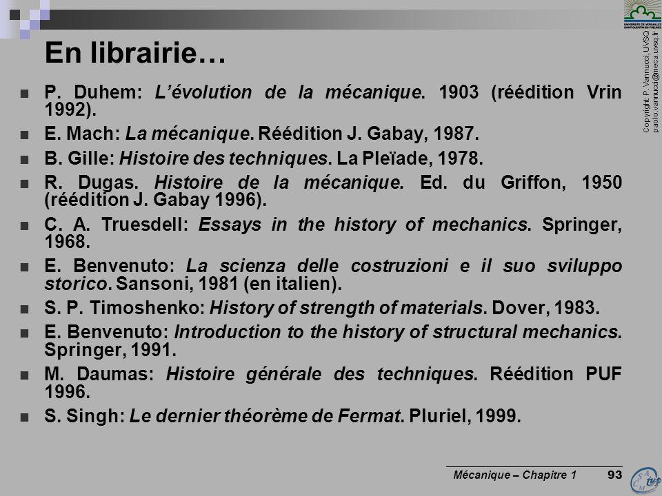 Copyright: P. Vannucci, UVSQ paolo.vannucci@meca.uvsq.fr ________________________________ Mécanique – Chapitre 1 93 En librairie… P. Duhem: Lévolution