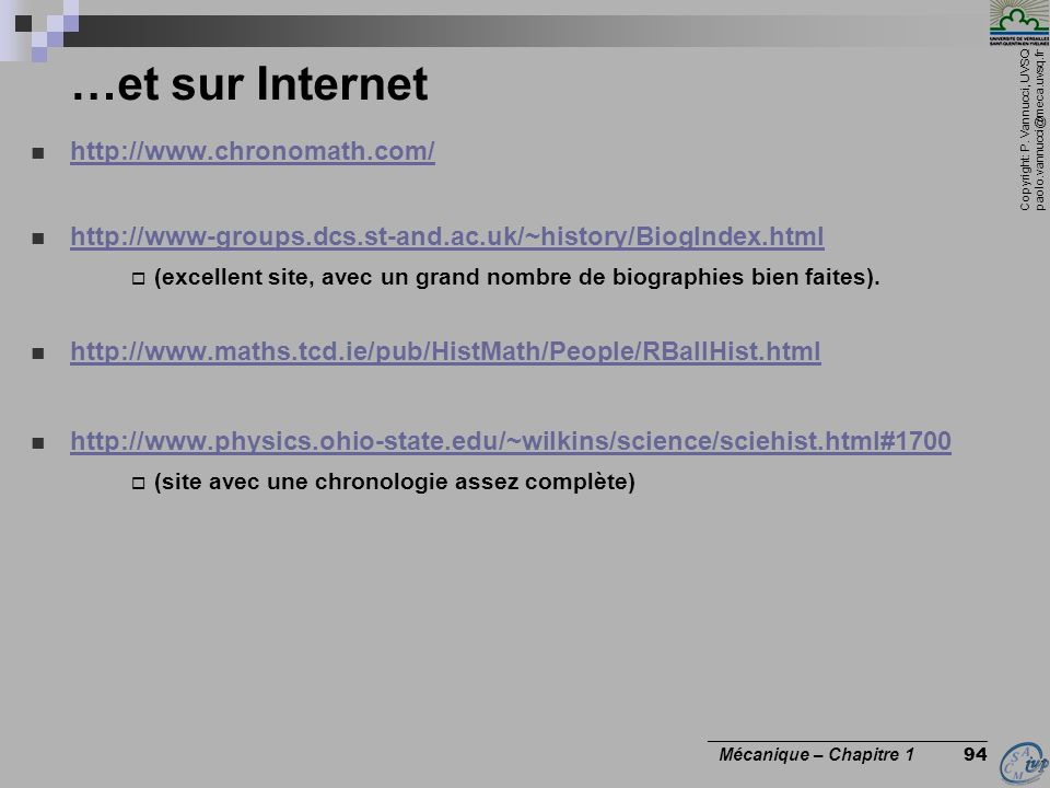 Copyright: P. Vannucci, UVSQ paolo.vannucci@meca.uvsq.fr ________________________________ Mécanique – Chapitre 1 94 …et sur Internet http://www.chrono