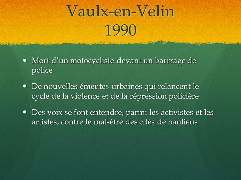 Vaulx-en-Velin 1990 Mort dun motocycliste devant un barrrage de police Mort dun motocycliste devant un barrrage de police De nouvelles émeutes urbaine