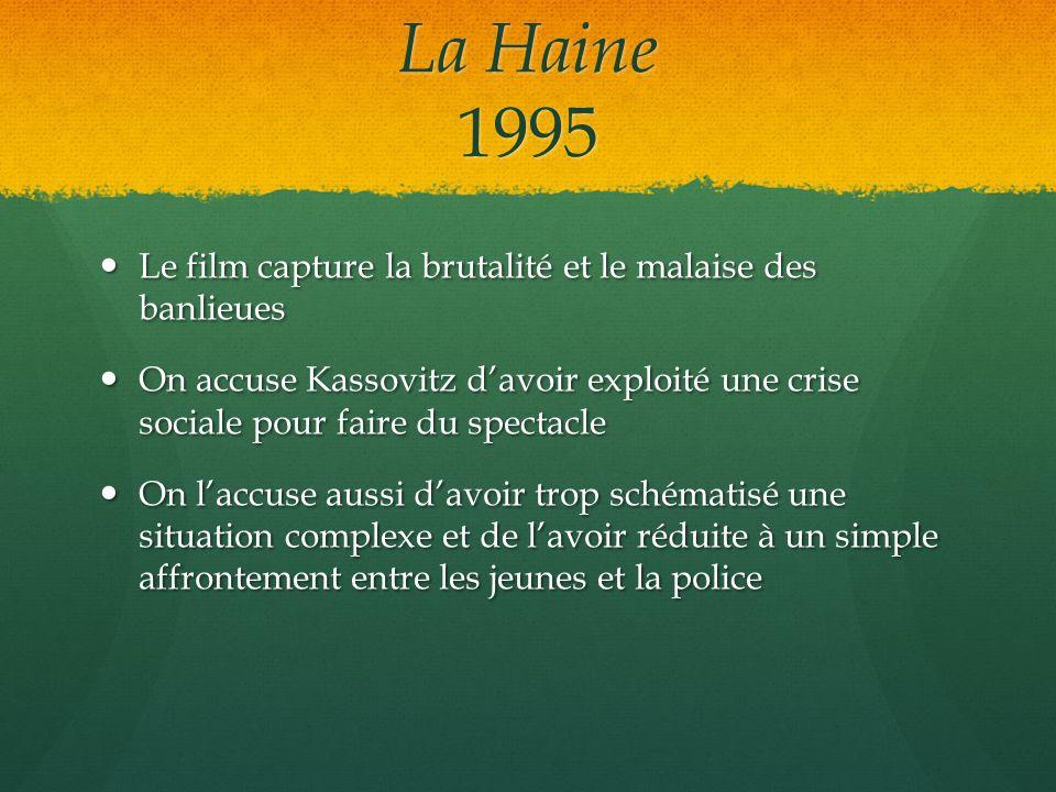 La Haine 1995 Le film capture la brutalité et le malaise des banlieues Le film capture la brutalité et le malaise des banlieues On accuse Kassovitz da