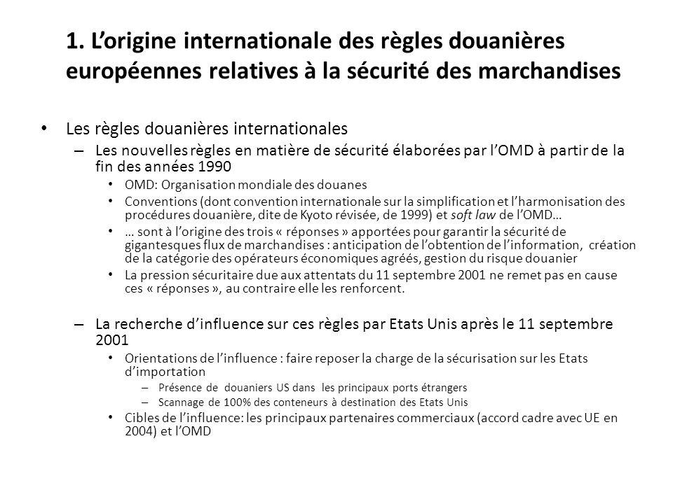 1. Lorigine internationale des règles douanières européennes relatives à la sécurité des marchandises Les règles douanières internationales – Les nouv