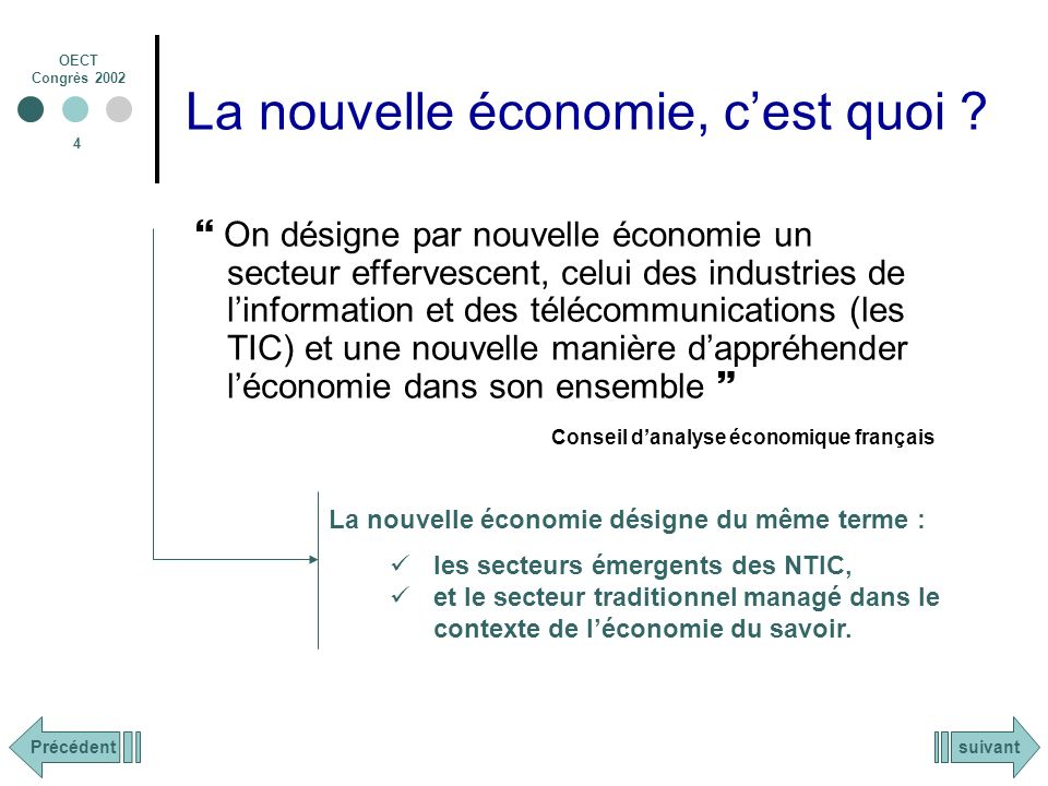 OECT Congrès 2002 4 La nouvelle économie, cest quoi .