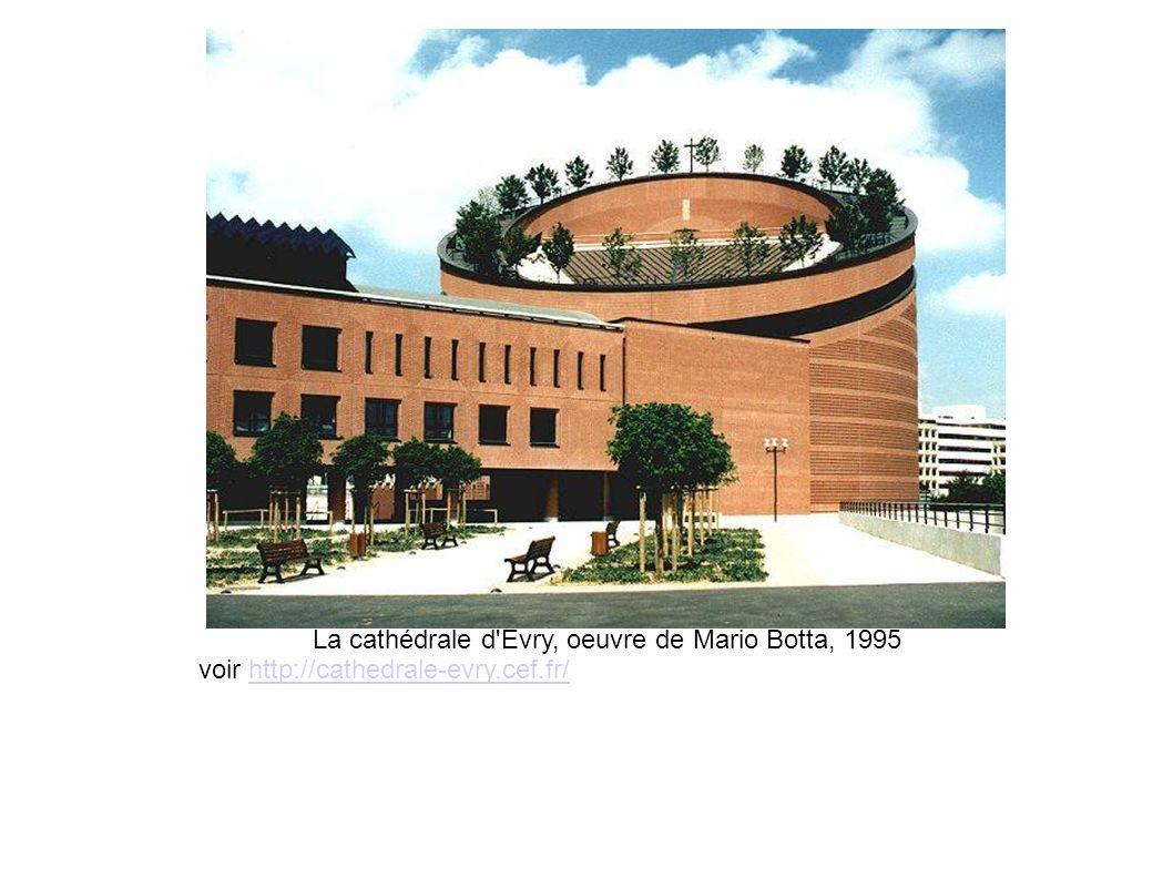 La cathédrale d Evry, oeuvre de Mario Botta, 1995 voir http://cathedrale-evry.cef.fr/http://cathedrale-evry.cef.fr/