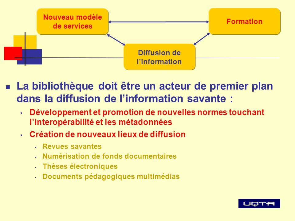 La bibliothèque doit être un acteur de premier plan dans la diffusion de linformation savante : Développement et promotion de nouvelles normes touchan