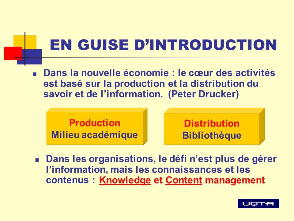 EN GUISE DINTRODUCTION Dans la nouvelle économie : le cœur des activités est basé sur la production et la distribution du savoir et de linformation. (