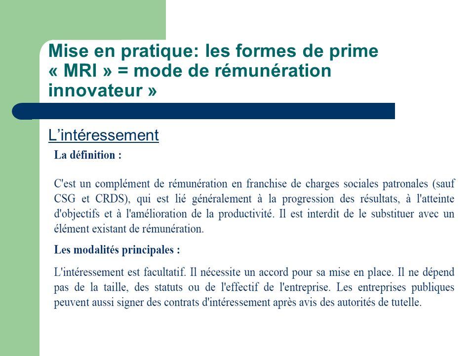 Mise en pratique: les formes de prime « MRI » = mode de rémunération innovateur » Lintéressement