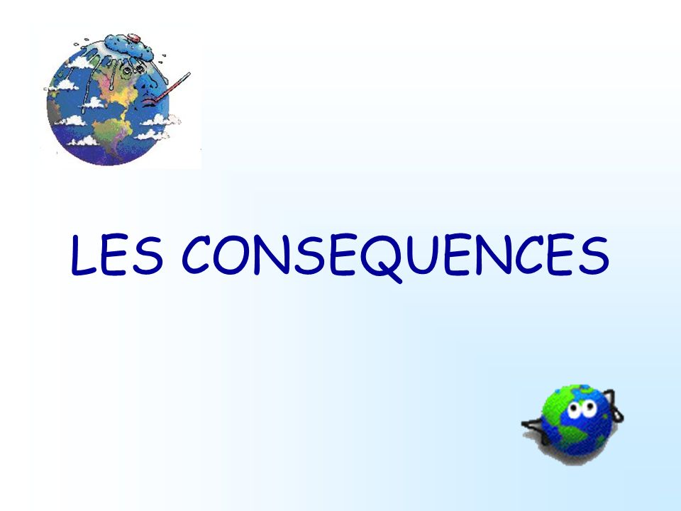 LES CONSEQUENCES