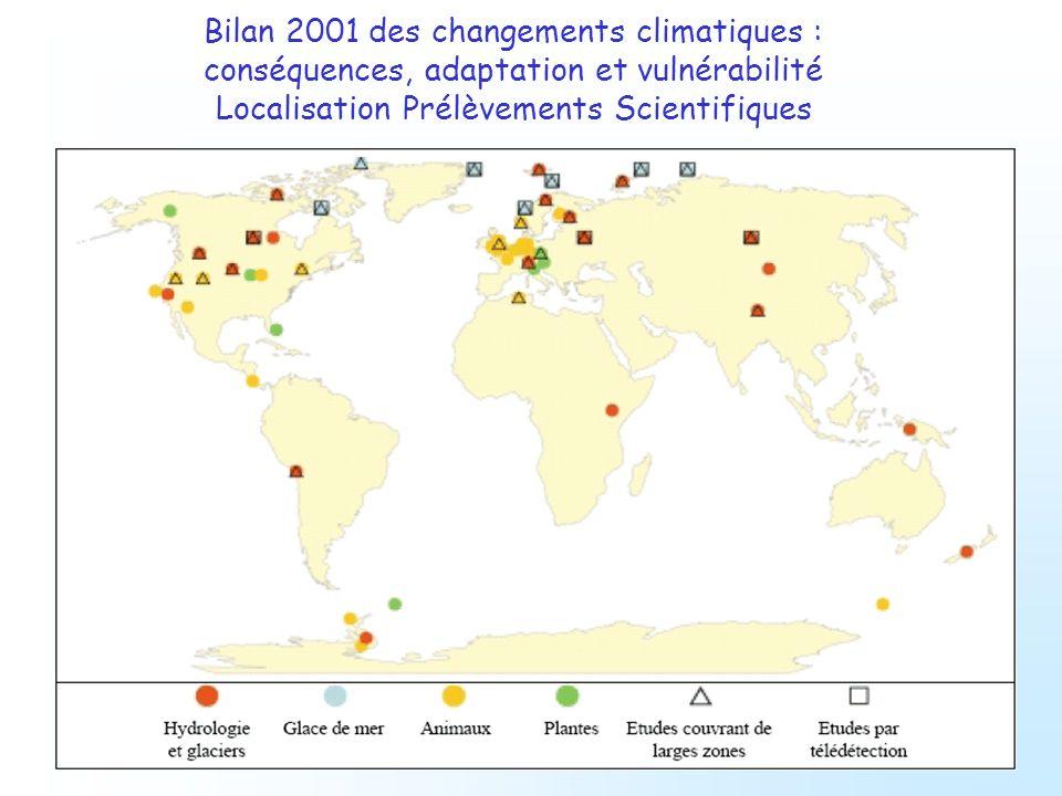 Bilan 2001 des changements climatiques : conséquences, adaptation et vulnérabilité Localisation Prélèvements Scientifiques