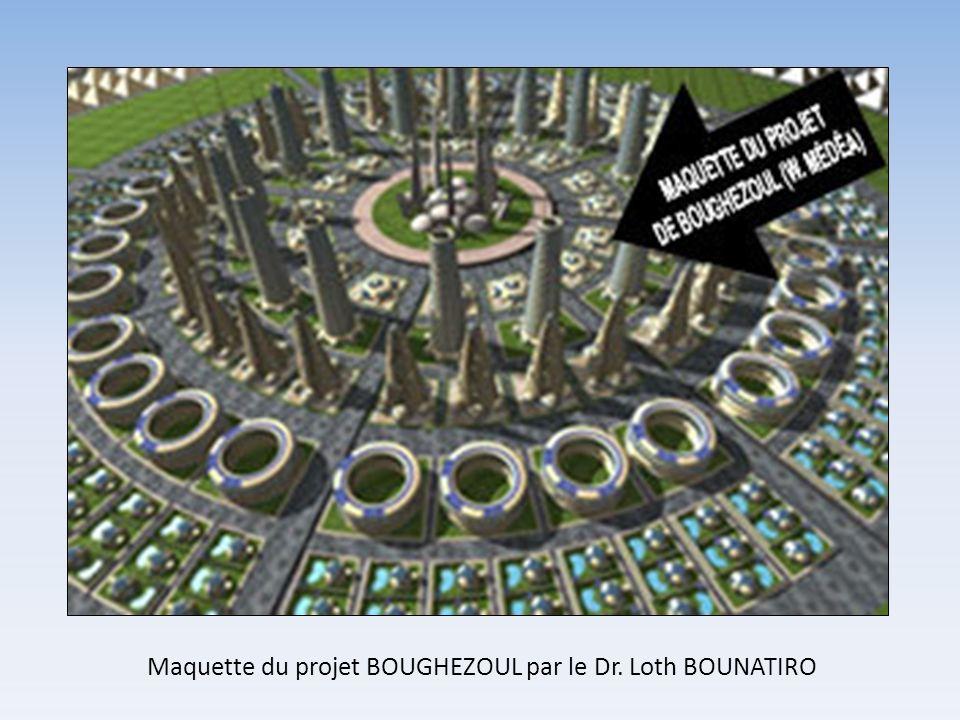Maquette du projet BOUGHEZOUL par le Dr. Loth BOUNATIRO