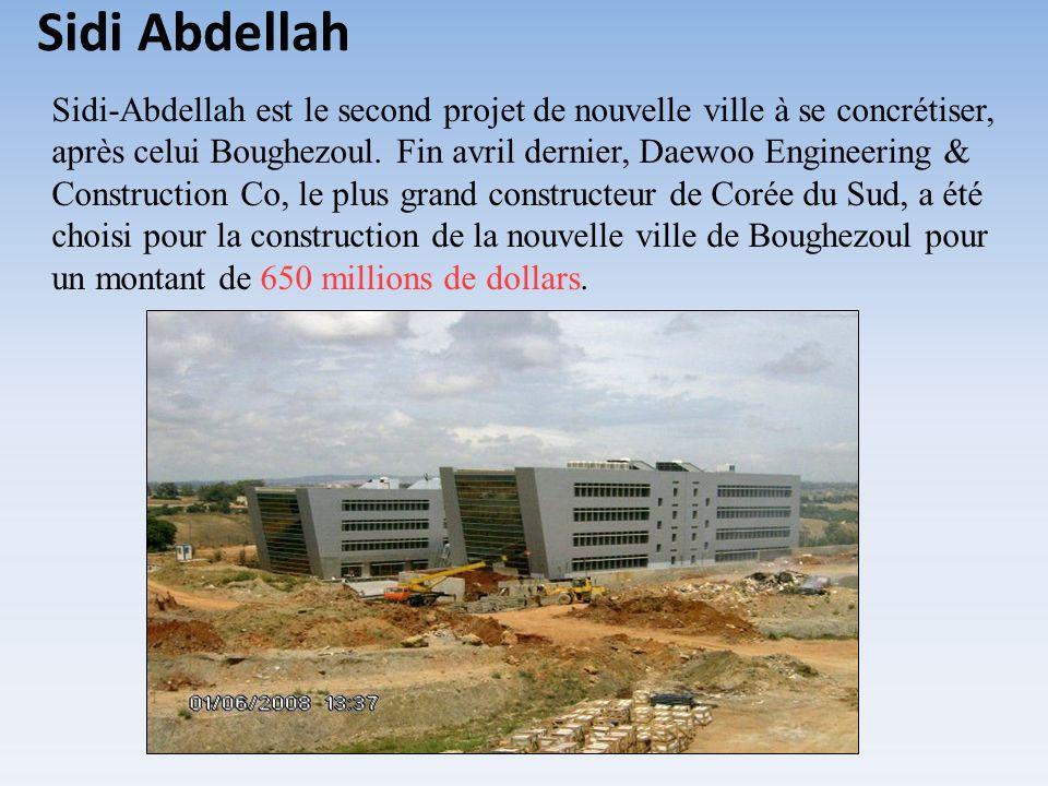 Sidi-Abdellah est le second projet de nouvelle ville à se concrétiser, après celui Boughezoul. Fin avril dernier, Daewoo Engineering & Construction Co