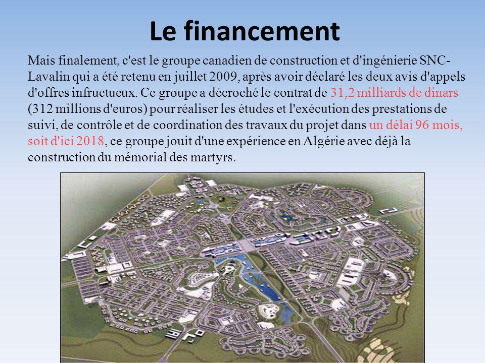 Mais finalement, c'est le groupe canadien de construction et d'ingénierie SNC- Lavalin qui a été retenu en juillet 2009, après avoir déclaré les deux