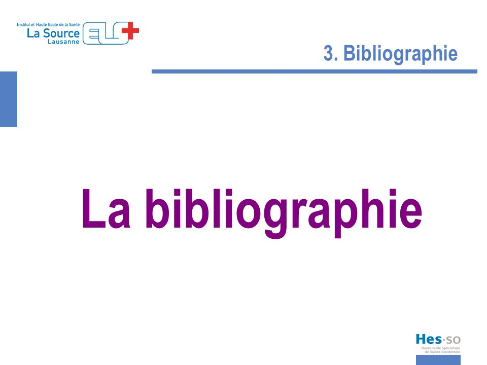 3. Bibliographie La bibliographie