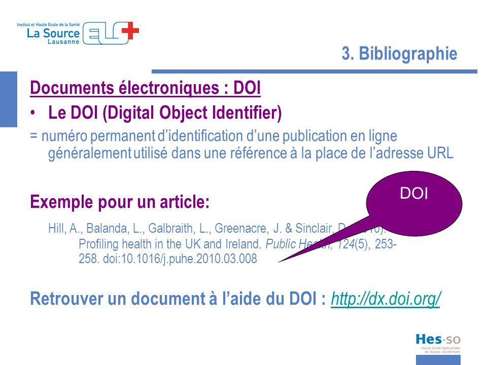 3. Bibliographie Documents électroniques : DOI Le DOI (Digital Object Identifier) = numéro permanent didentification dune publication en ligne général