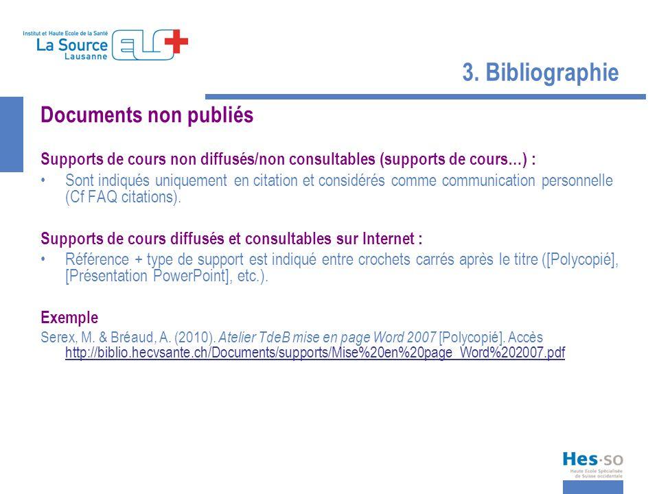 3. Bibliographie Documents non publiés Supports de cours non diffusés/non consultables (supports de cours…) : Sont indiqués uniquement en citation et