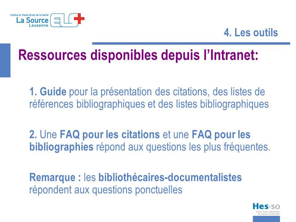 4. Les outils Ressources disponibles depuis lIntranet: 1. Guide pour la présentation des citations, des listes de références bibliographiques et des l