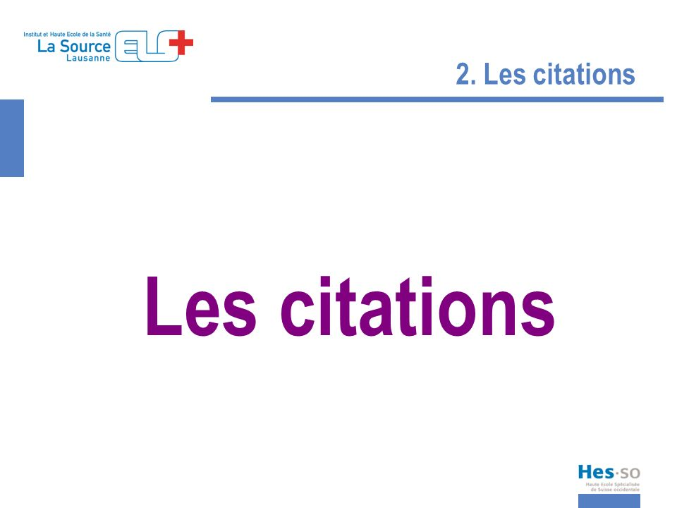 2. Les citations Les citations