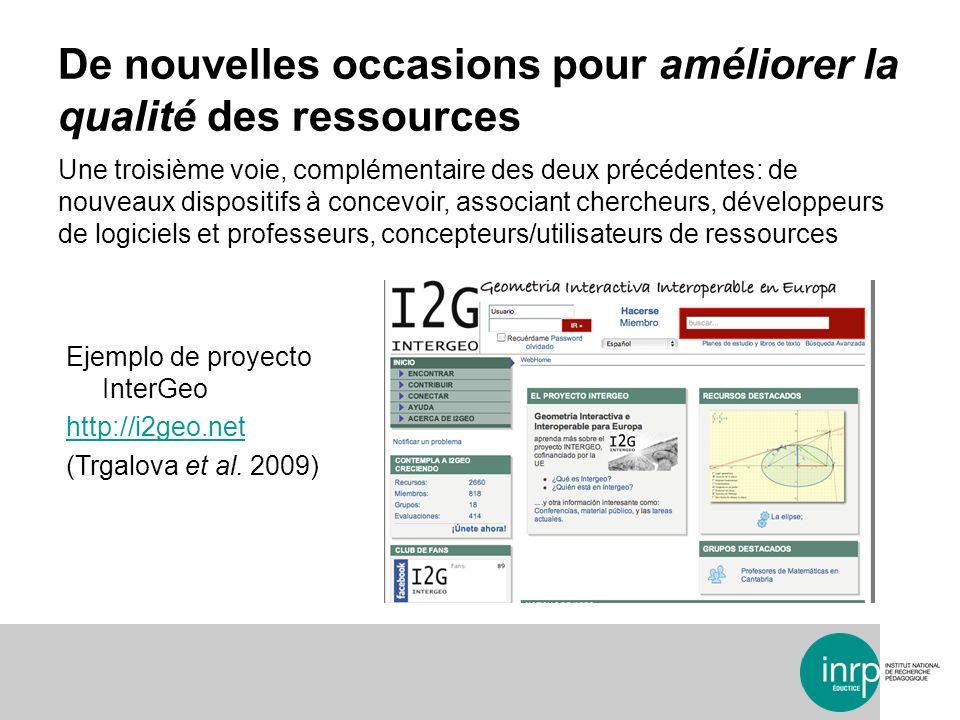 Ejemplo de proyecto InterGeo http://i2geo.net (Trgalova et al. 2009) Une troisième voie, complémentaire des deux précédentes: de nouveaux dispositifs