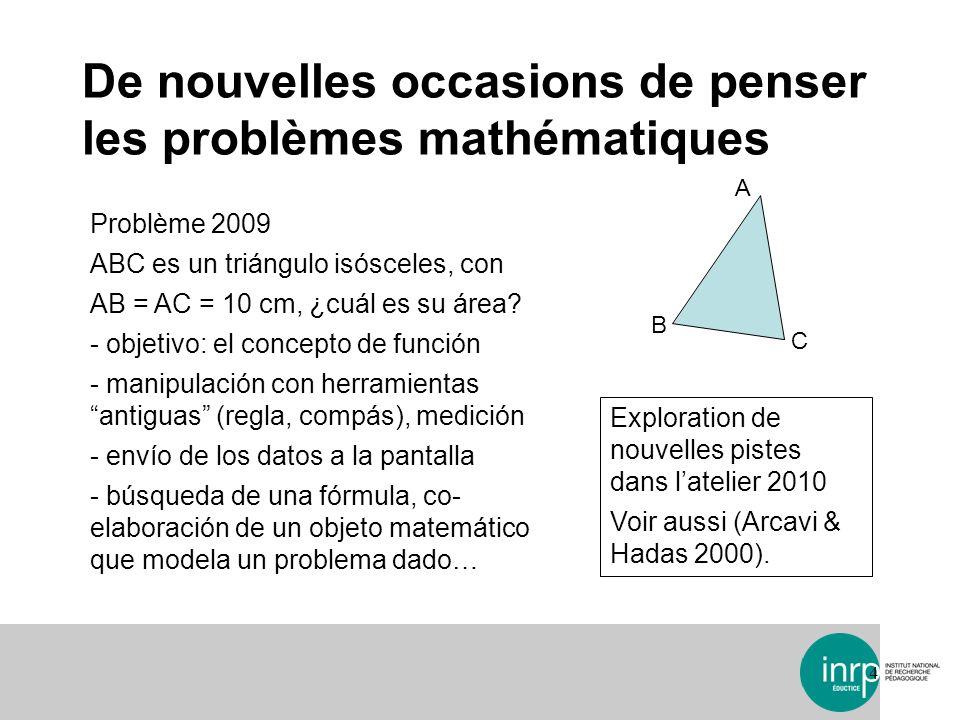 De nouvelles occasions de penser les problèmes mathématiques 4 Problème 2009 ABC es un triángulo isósceles, con AB = AC = 10 cm, ¿cuál es su área? - o