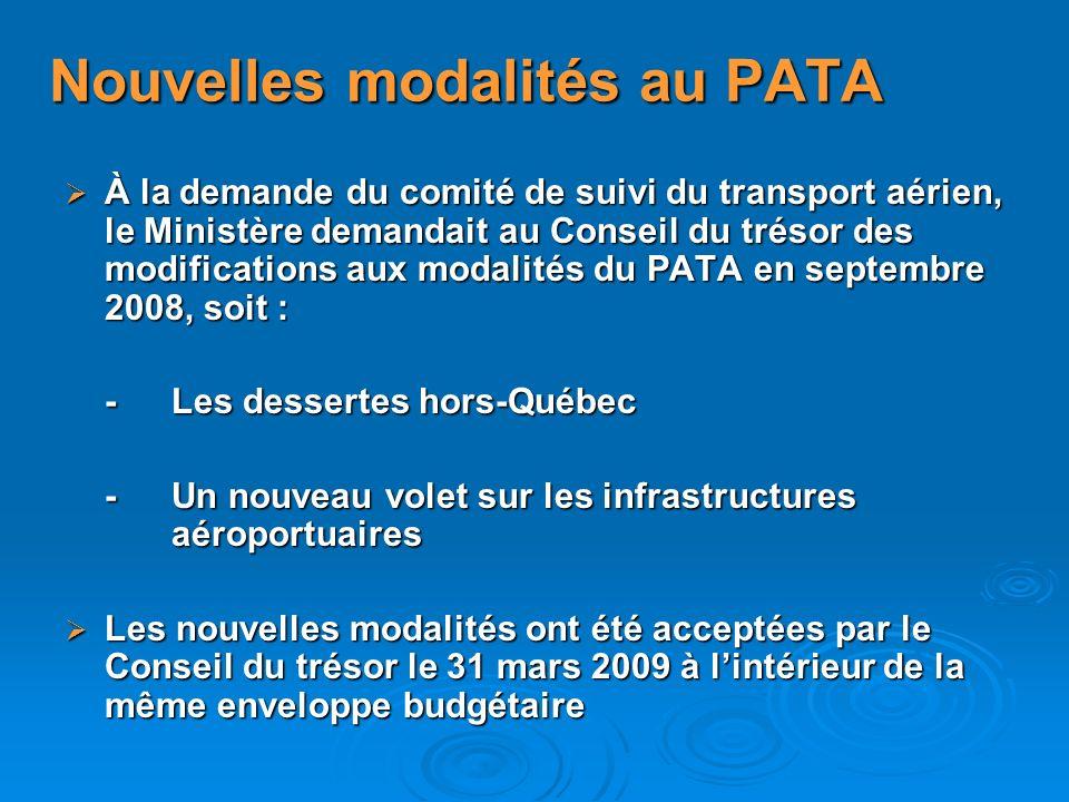 Nouvelles modalités au PATA À la demande du comité de suivi du transport aérien, le Ministère demandait au Conseil du trésor des modifications aux mod