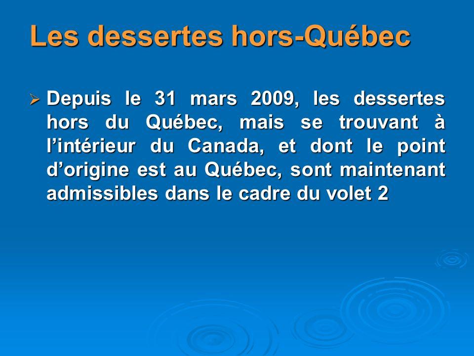 Depuis le 31 mars 2009, les dessertes hors du Québec, mais se trouvant à lintérieur du Canada, et dont le point dorigine est au Québec, sont maintenant admissibles dans le cadre du volet 2 Depuis le 31 mars 2009, les dessertes hors du Québec, mais se trouvant à lintérieur du Canada, et dont le point dorigine est au Québec, sont maintenant admissibles dans le cadre du volet 2 Les dessertes hors-Québec