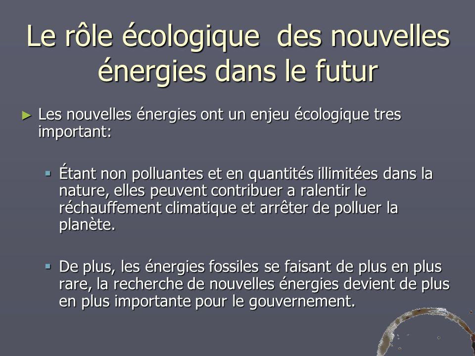 Le rôle écologique des nouvelles énergies dans le futur Les nouvelles énergies ont un enjeu écologique tres important: Les nouvelles énergies ont un e