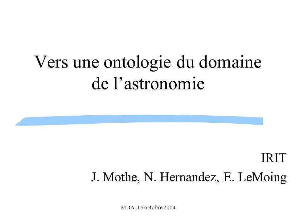 MDA, 15 octobre 2004 Vers une ontologie du domaine de lastronomie IRIT J.