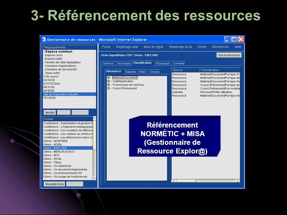 3- Référencement des ressources Référencement NORMÉTIC + MISA (Gestionnaire de Ressource Explor@)