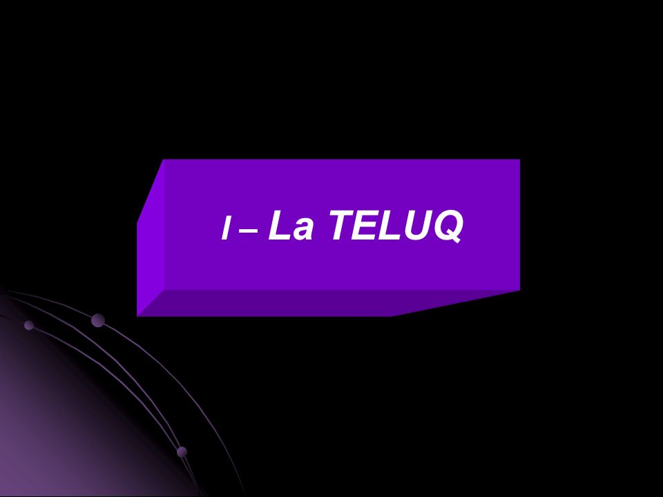 I – La TELUQ