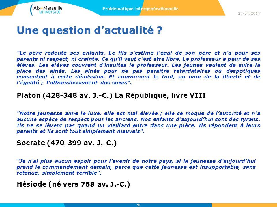 Une question dactualité ? 27/04/2014 Problématique intergénérationnelle 3