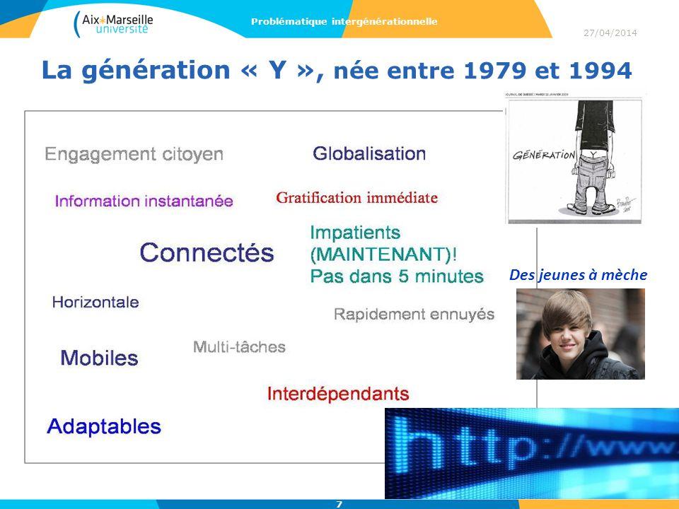 La génération « Y », née entre 1979 et 1994 27/04/2014 Problématique intergénérationnelle 7 Des jeunes à mèche