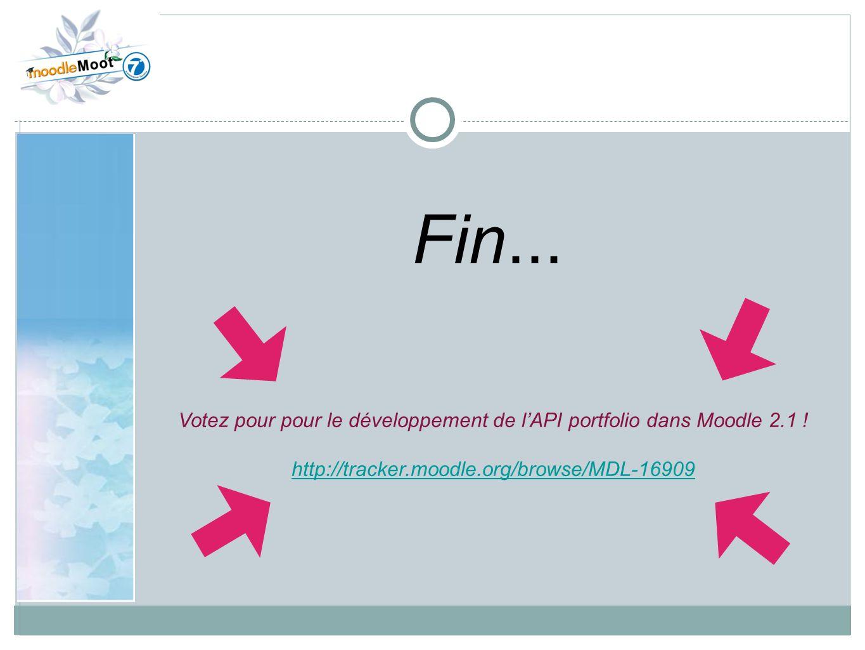 22.0 Fin... Votez pour pour le développement de lAPI portfolio dans Moodle 2.1 ! http://tracker.moodle.org/browse/MDL-16909