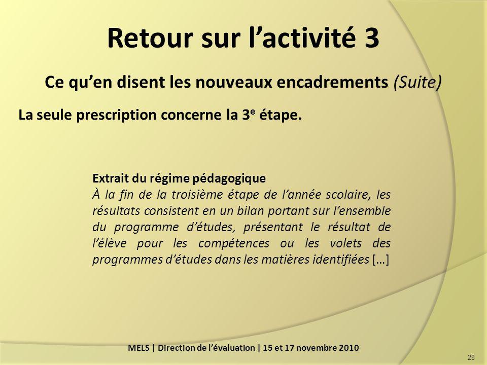 Retour sur lactivité 3 Ce quen disent les nouveaux encadrements (Suite) La seule prescription concerne la 3 e étape.