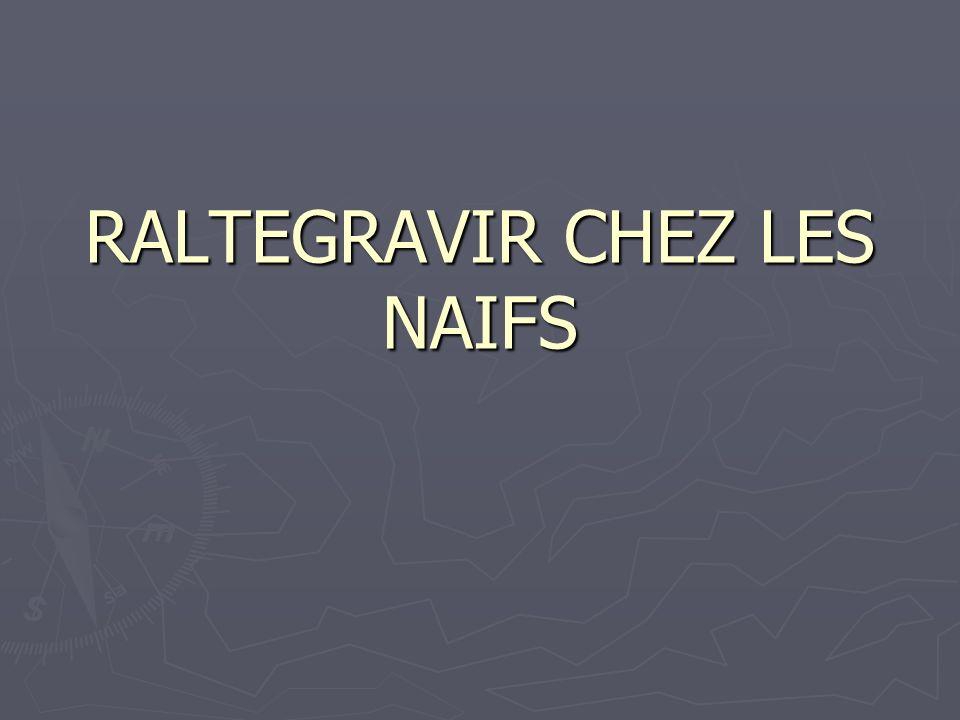 RALTEGRAVIR CHEZ LES NAIFS