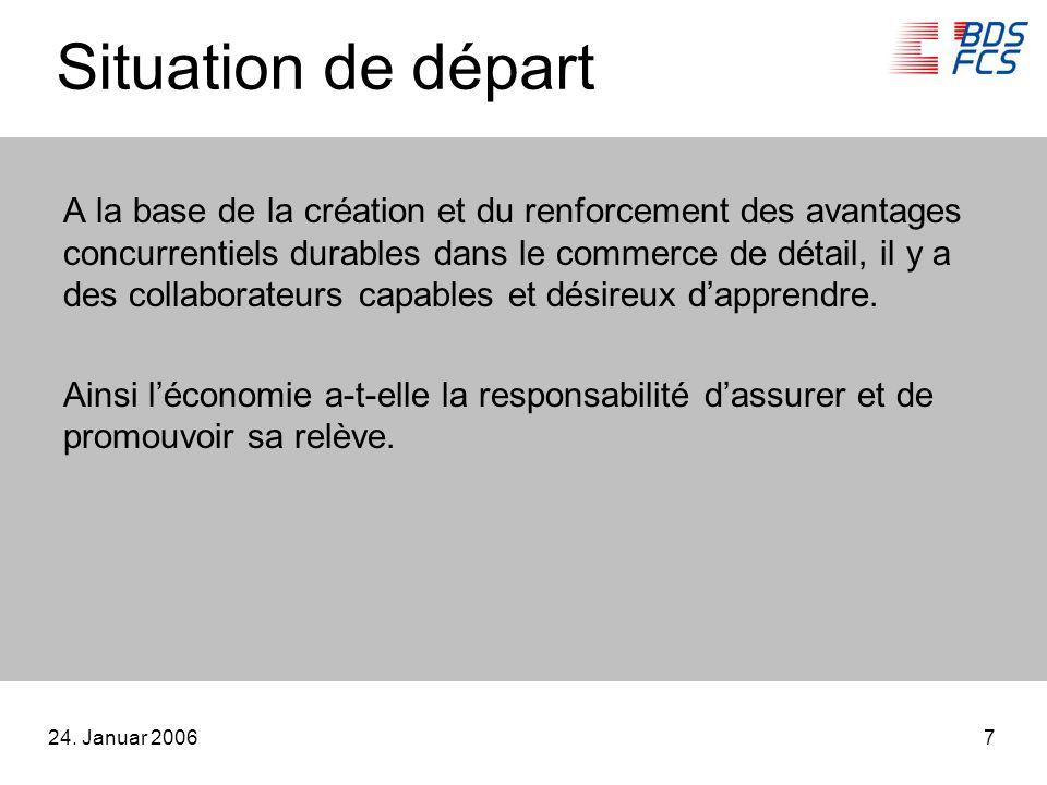 24. Januar 20067 A la base de la création et du renforcement des avantages concurrentiels durables dans le commerce de détail, il y a des collaborateu