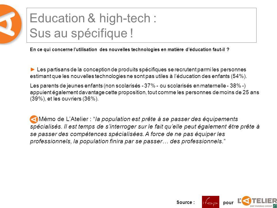 Education & high-tech : Sus au spécifique .