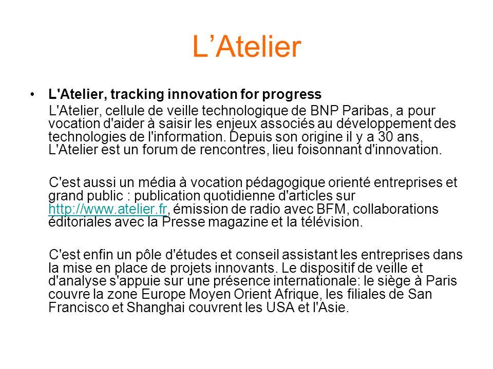 LAtelier L'Atelier, tracking innovation for progress L'Atelier, cellule de veille technologique de BNP Paribas, a pour vocation d'aider à saisir les e