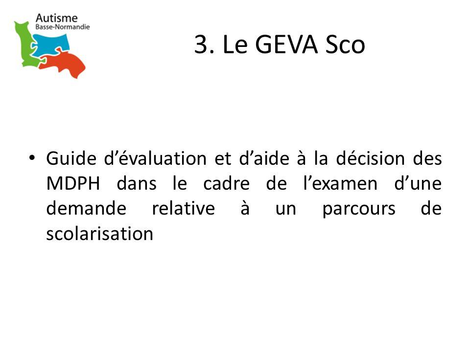 3. Le GEVA Sco Guide dévaluation et daide à la décision des MDPH dans le cadre de lexamen dune demande relative à un parcours de scolarisation