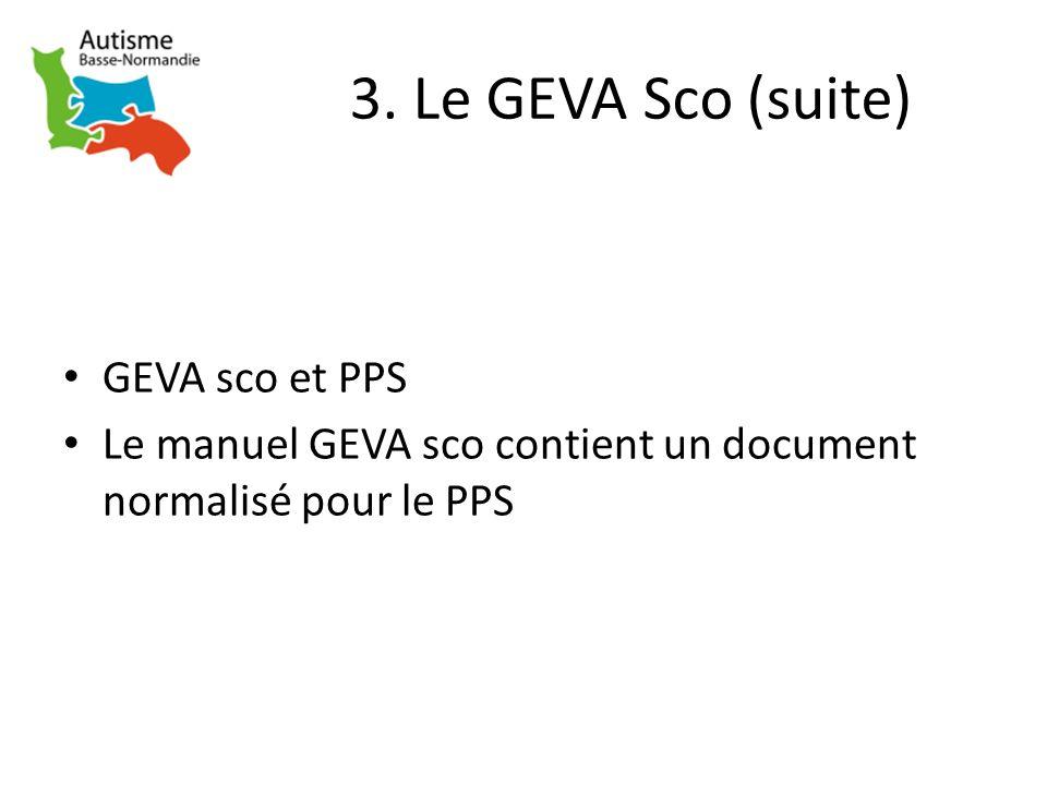 3. Le GEVA Sco (suite) GEVA sco et PPS Le manuel GEVA sco contient un document normalisé pour le PPS