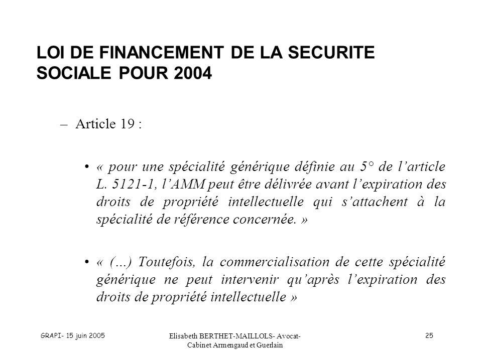 GRAPI- 15 juin 2005 Elisabeth BERTHET-MAILLOLS- Avocat- Cabinet Armengaud et Guerlain 25 LOI DE FINANCEMENT DE LA SECURITE SOCIALE POUR 2004 –Article