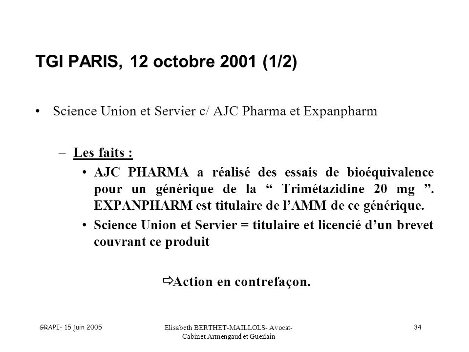 GRAPI- 15 juin 2005 Elisabeth BERTHET-MAILLOLS- Avocat- Cabinet Armengaud et Guerlain 34 TGI PARIS, 12 octobre 2001 (1/2) Science Union et Servier c/