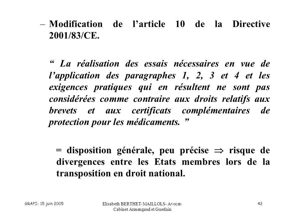 GRAPI- 15 juin 2005 Elisabeth BERTHET-MAILLOLS- Avocat- Cabinet Armengaud et Guerlain 42 –Modification de larticle 10 de la Directive 2001/83/CE. La r