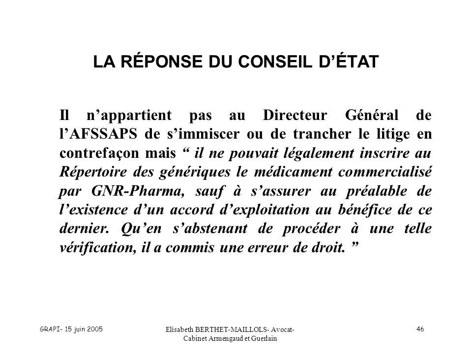 GRAPI- 15 juin 2005 Elisabeth BERTHET-MAILLOLS- Avocat- Cabinet Armengaud et Guerlain 46 LA RÉPONSE DU CONSEIL DÉTAT Il nappartient pas au Directeur G